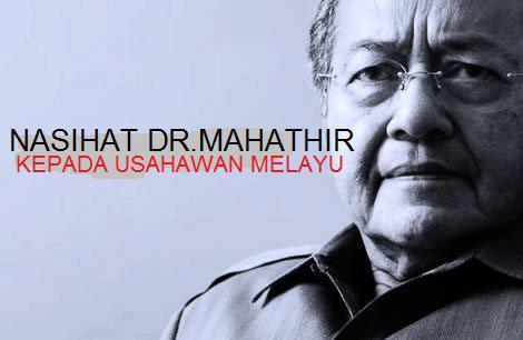 NASIHAT TUN DR MAHATHIR KEPADA USAHAWAN MELAYU