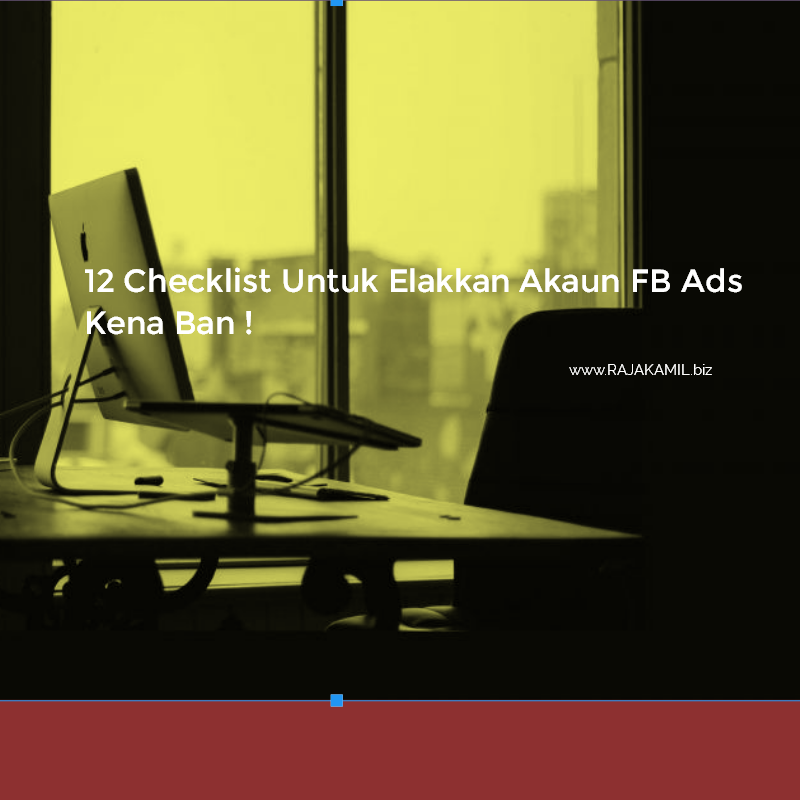 12 Cara Elakkan Akaun FB Ads Kena Ban